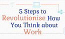 5 steps to Revolutionise how you think about work 130x78 - Smart Working Infographic